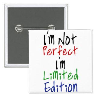 No soy perfecto yo soy edición limitada pin cuadrado