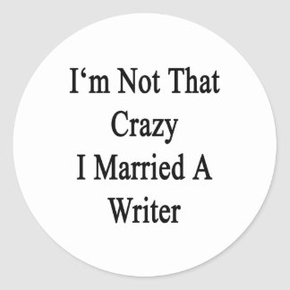 No soy que loco casé a un escritor pegatina redonda
