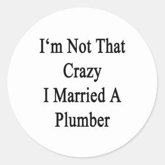 No soy que loco casé a un fontanero etiqueta redonda