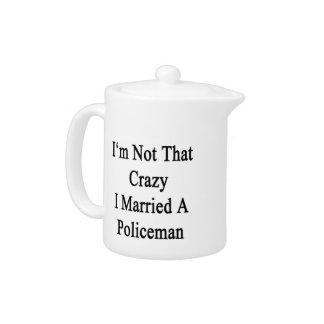 No soy que loco casé a un policía