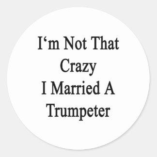 No soy que loco casé a un trompetista pegatinas redondas