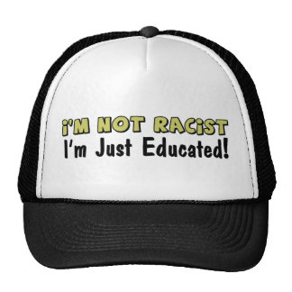 No soy racista: ¡Apenas me educan! Gorros Bordados