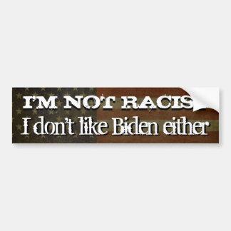No soy racista… No tengo gusto de Biden tampoco Pegatina Para Auto