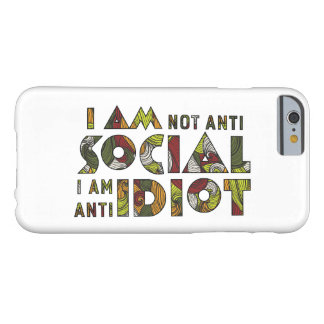 No soy social anti que soy idiota anti.  iPhone 6 Funda De iPhone 6 Barely There