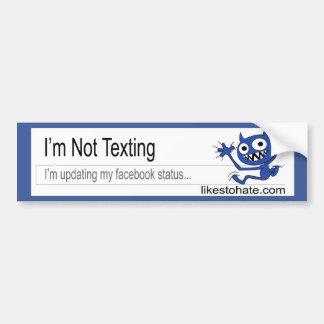 No soy Texting Etiqueta De Parachoque