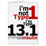 No soy tipo 1 - soy el tipo 13,1 felicitación
