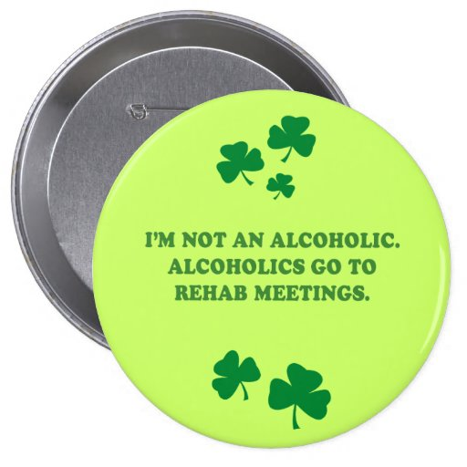 No soy UN ALCOHÓLICO - los ALCOHÓLICOS VAN A LAS R Pins