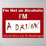 """No soy un alcohólico que soy un """"POSTER borracho """""""