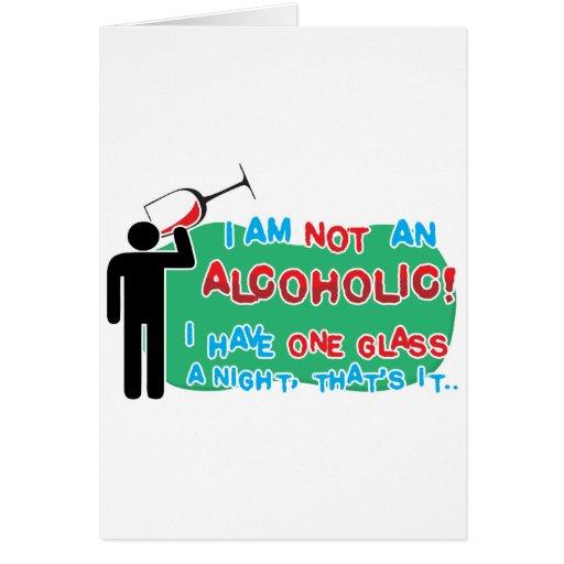 ¡No soy un alcohólico! Tarjeta De Felicitación