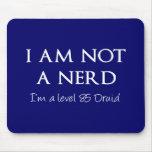 No soy un empollón, yo soy un druida del nivel 85 mousepad