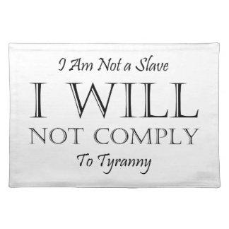 No soy un esclavo - no cumpliré a la tiranía manteles individuales