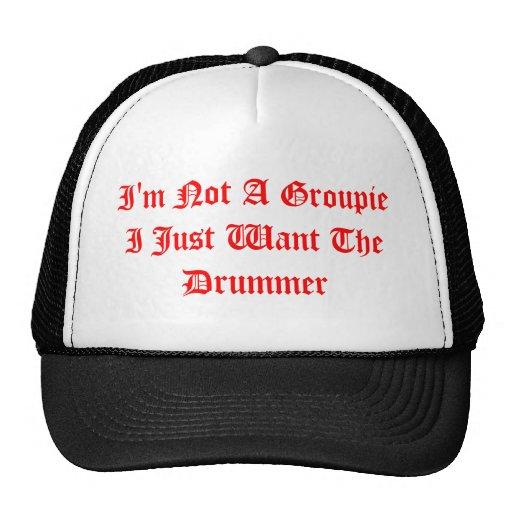 No soy un groupie que apenas quiero al batería gorra