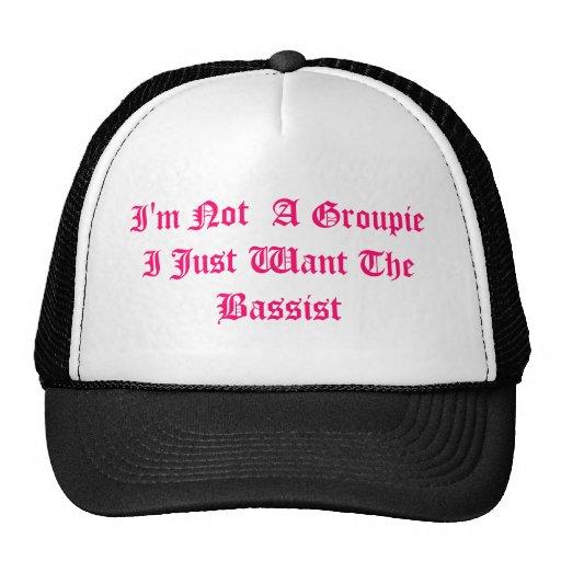 No soy un groupie que apenas quiero TheBassist Gorras