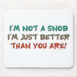 No soy un humor que insulta del snob alfombrilla de ratón