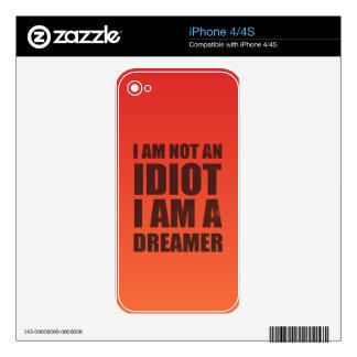 No soy un idiota, yo soy un soñador calcomanías para iPhone 4