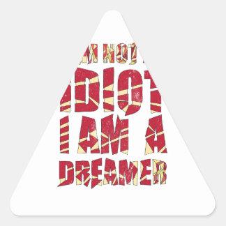 No soy un idiota, yo soy un soñador pegatina triangular