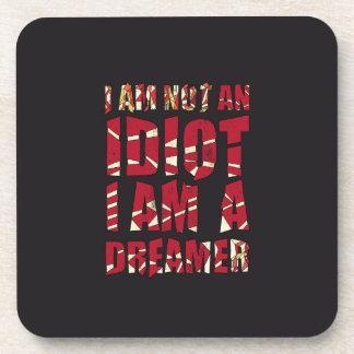 No soy un idiota, yo soy un soñador posavasos de bebida