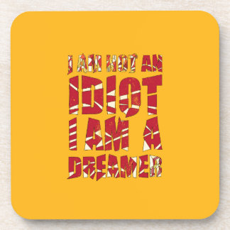 No soy un idiota, yo soy un soñador posavasos de bebidas