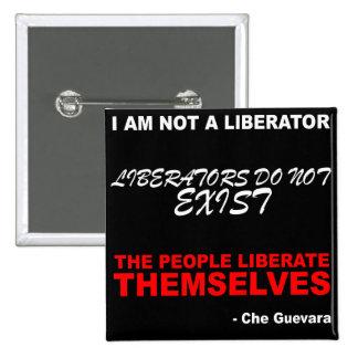 """""""No soy un libertador. """"- Che Guevara Pin Cuadrado"""
