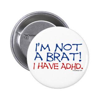 ¡No soy un palo de golf! Tengo ADHD Pin Redondo 5 Cm