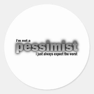 No soy un pesimista, yo apenas cuento con siempre etiquetas redondas