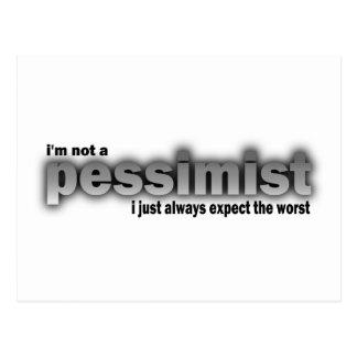 No soy un pesimista, yo apenas cuento con siempre postal