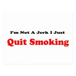 No soy un tirón que apenas abandono el fumar tarjeta postal