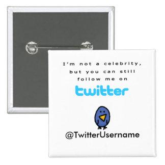No soy una celebridad… me sigo en gorjeo pin cuadrada 5 cm