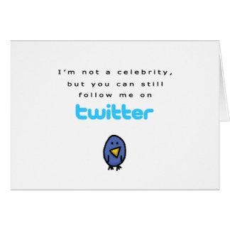 No soy una celebridad… me sigo en gorjeo tarjeta de felicitación