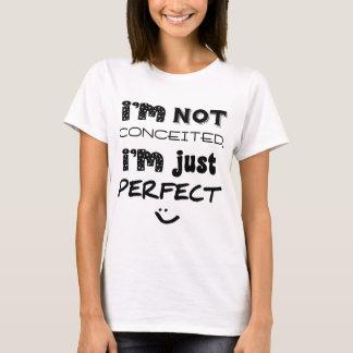 No soy vanidoso, yo soy apenas perfecto playera