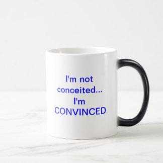 No soy vanidoso yo soy taza convencida