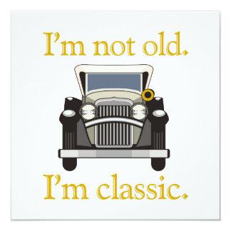 """No soy viejo. Soy clásico. Invitación 5.25"""" X 5.25"""""""