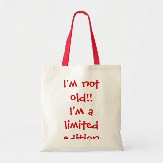 ¡No soy viejo!!  Soy una edición limitada Bolsa
