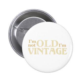 No soy viejo yo soy vintage pin redondo de 2 pulgadas