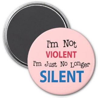 No soy VIOLENTO yo soy apenas no más SILENCIOSO Imán Para Frigorifico