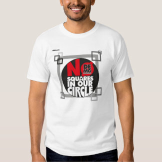 NO Squares in our circle DEMG shirt