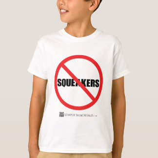 No Squeakers! T-Shirt