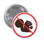 No Squirrels 1 Inch Round Button