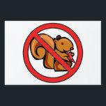 "No Squirrels Lawn Sign<br><div class=""desc"">No scary squirrels!</div>"