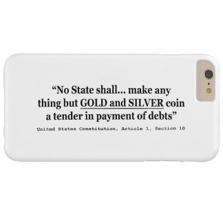 No State Shall Make Any Thing But Gold And Silver Barely There iPhone 6 Plus Case