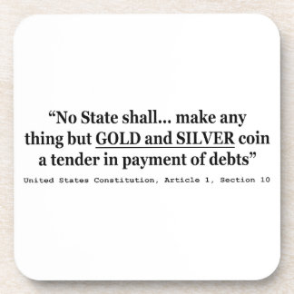 No State Shall Make Any Thing But Gold And Silver Drink Coaster