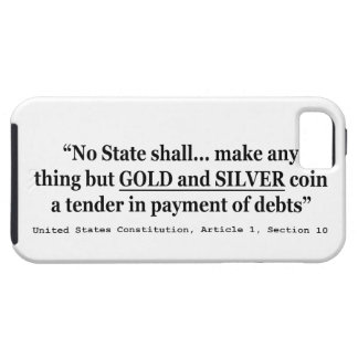 No State Shall Make Any Thing But Gold And Silver iPhone 5 Cover