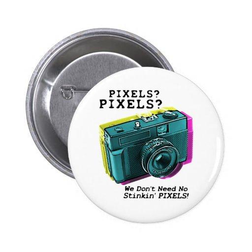 No Stinkin' Pixels Pin