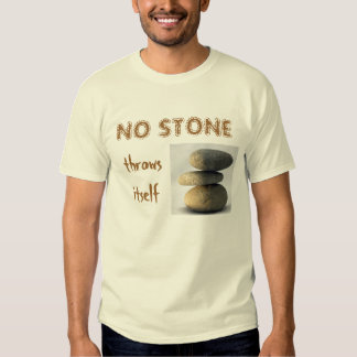 No Stone Throws Itself - Light Shirts