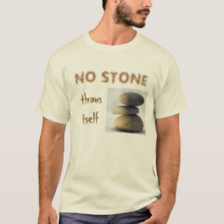 No Stone Throws Itself - Light T-Shirt