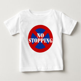 No Stopping Baby T-Shirt