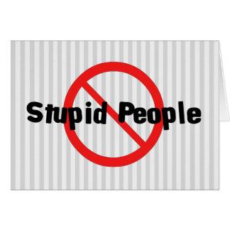 No Stupid People Card
