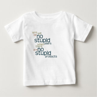No Stupid Users Baby T-Shirt