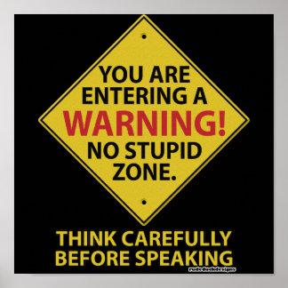 No Stupid Zone Poster