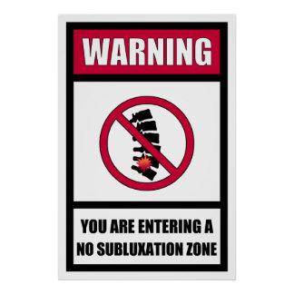 No Subluxation Zone Poster